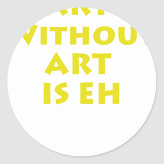 Earth without ART is eh Round Stickers