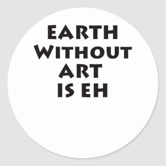 Earth without ART is eh Sticker