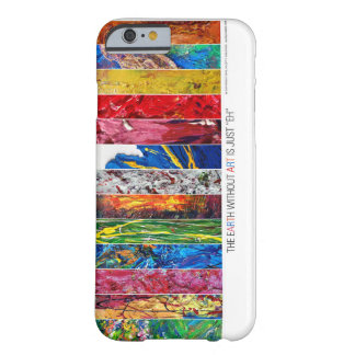 "Earth Without Art is Just ""EH"" iPhone 6 Case"