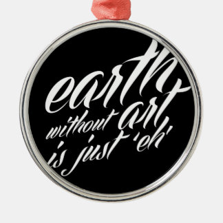 earth without art is just eh christmas ornament