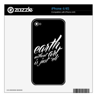 earth without art is just 'eh' skin for iPhone 4
