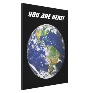 Earth - You Are Here! Canvas Print