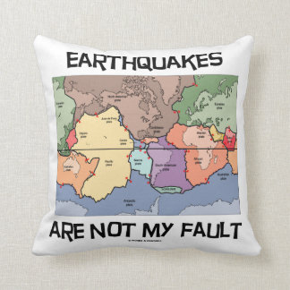 Earthquakes Are Not My Fault (Plate Tectonics) Throw Pillow