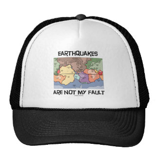 Earthquakes Are Not My Fault (Plate Tectonics) Trucker Hat