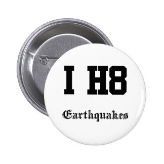 earthquakes pinback buttons