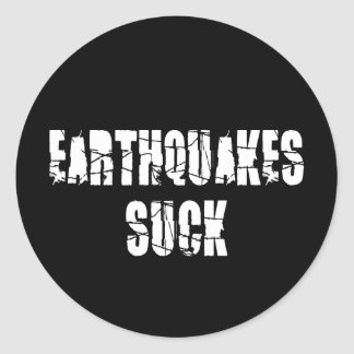 Earthquakes Suck Classic Round Sticker