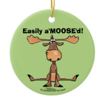 "Easily A'Moose""d Ceramic Ornament"