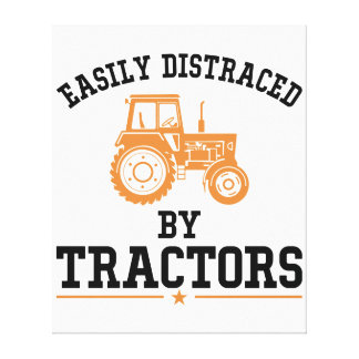 Easily Distraced By Tractors Canvas Print