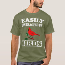 Easily Distracted By Birds T-Shirt Funny Bird