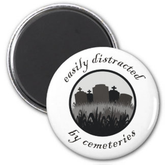 Easily Distracted By Cemeteries Refrigerator Magnets