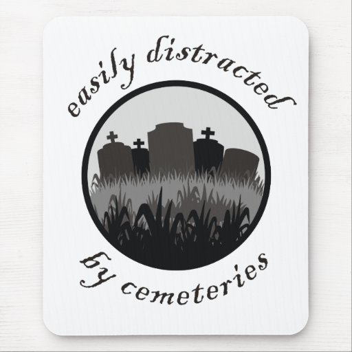 Easily Distracted By Cemeteries Mouse Pad