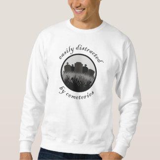 Easily Distracted By Cemeteries Sweatshirt