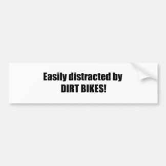 Easily Distracted By Dirt Bikes Bumper Sticker