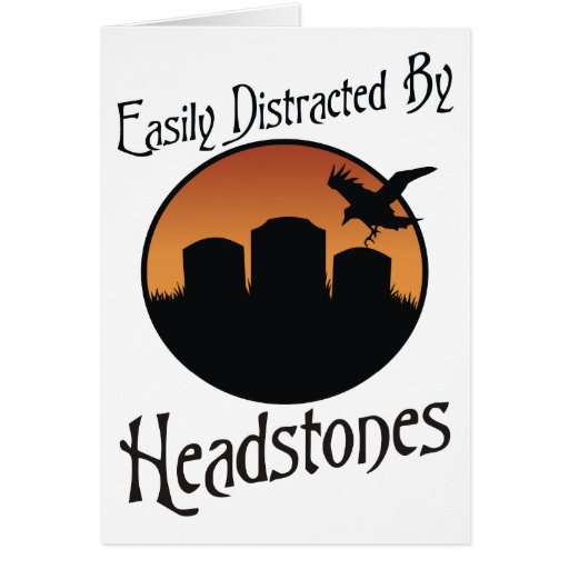 Easily Distracted By Headstones Card