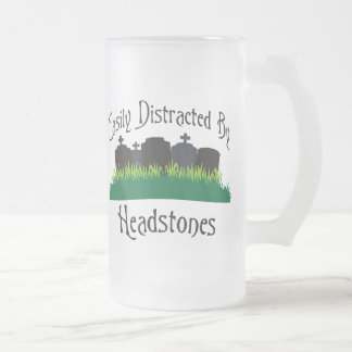 Easily Distracted By Headstones Frosted Glass Beer Mug