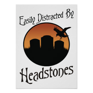 Easily Distracted By Headstones Posters