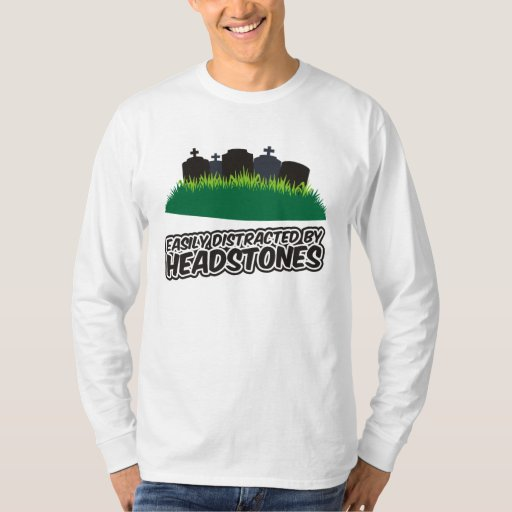 Easily Distracted By Headstones Shirt