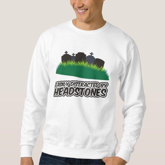 Easily Distracted By Headstones Sweatshirt