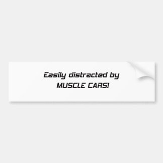 Easily Distracted By Muscle Cars Bumper Sticker