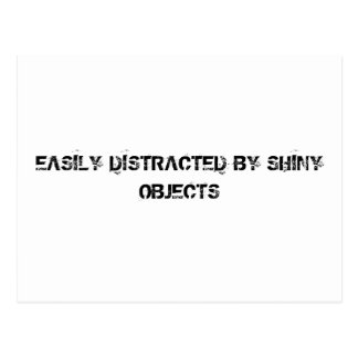 EASILY DISTRACTED BY SHINY OBJECTS POSTCARD
