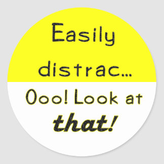 Easily Distracted Classic Round Sticker