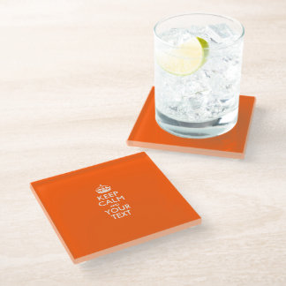 Easily KEEP CALM Have Your Text on orange Glass Coaster