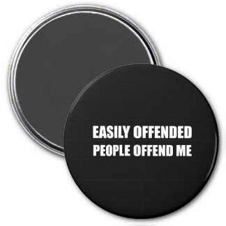Easily Offended People Offend Me Magnet