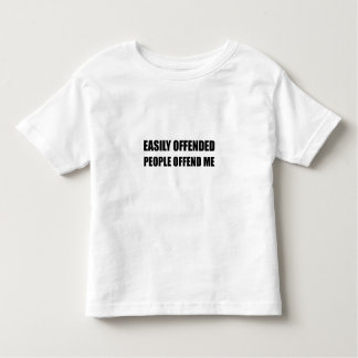 Easily Offended People Offend Me Toddler T-shirt