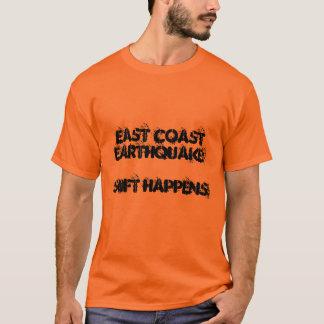 East Coast Earthquake: SHIFT HAPPENS! T-Shirt