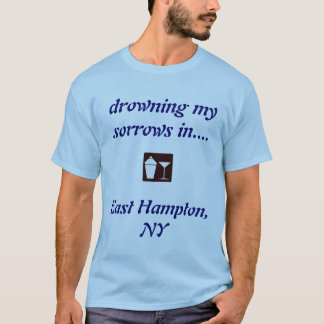 East Hampton, NY DRINKING SHIRT! T-Shirt