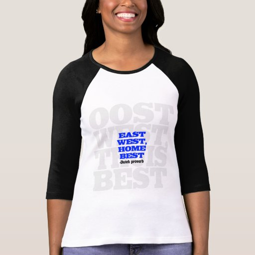 East West, Home Best Tee Shirts