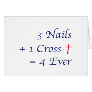 Easter - 3 nails + 1 cross = 4ever greeting cards