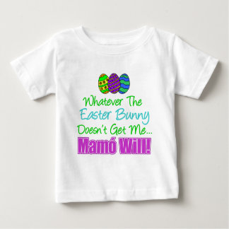 Easter Bunny Doesn't Mamo Will Baby T-Shirt