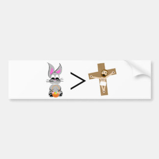 Easter Bunny is greater than Jesus Bumper Sticker