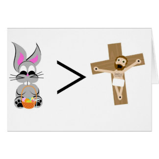 Easter Bunny is greater than Jesus Card