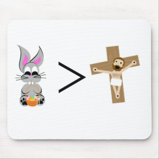 Easter Bunny is greater than Jesus Mouse Pad