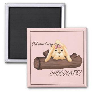 Easter Did Somebunny Say CHOCOLATE? Fridge Magnet