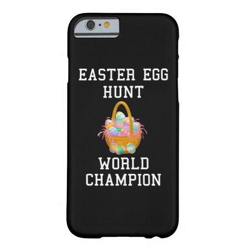 Easter Egg Hunt World Champion Funny Easter Barely There iPhone 6 Case