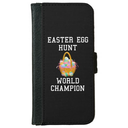 Easter Egg Hunt World Champion Funny Easter iPhone 6/6s Wallet Case
