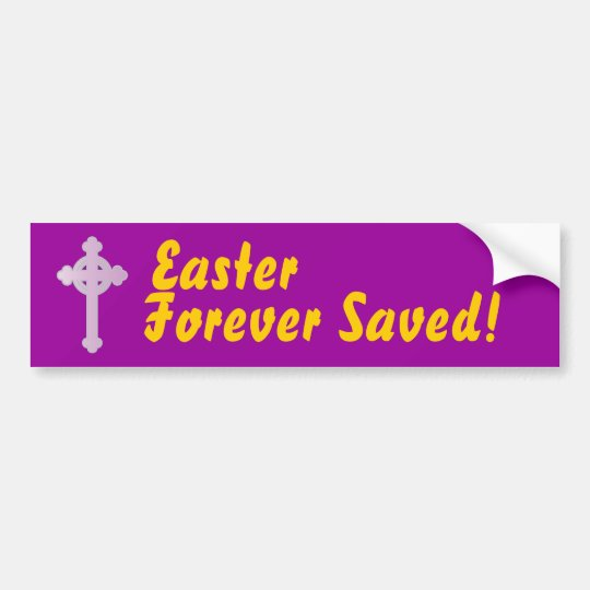 Easter, Forever Saved!-Customize Bumper Sticker