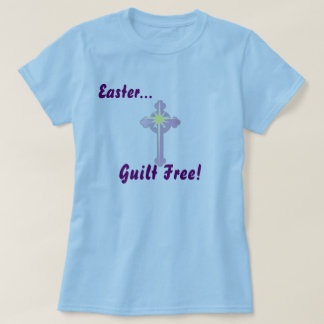 Easter Guilt Free-Customize T-Shirt