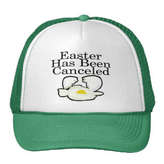 Easter Has Been Canceled Trucker Hat