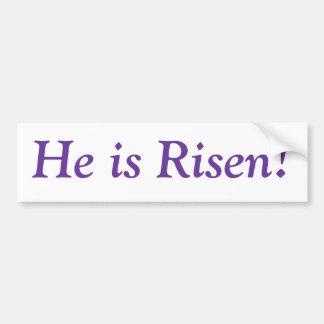 Easter: He is Risen! Bumper Sticker