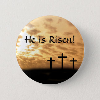 """Easter """"He is Risen"""" button, Crosses and Sunset Pinback Button"""
