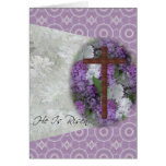 Easter~ He Is Risen Greeting Card