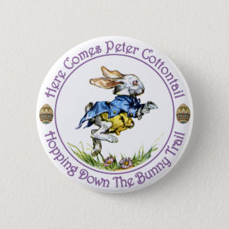 Easter - Here Comes Peter Cottontail Button