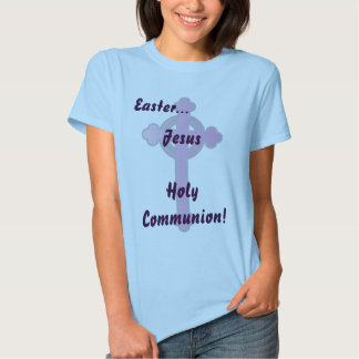 Easter Holy Communion!-Customize T-Shirt