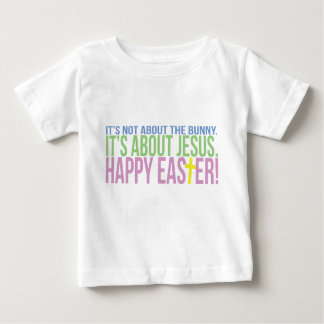Easter is About Jesus Baby T-Shirt