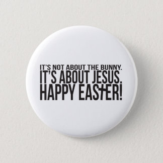 Easter is About Jesus Button