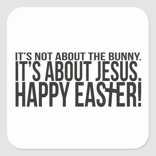 Easter is About Jesus Square Sticker